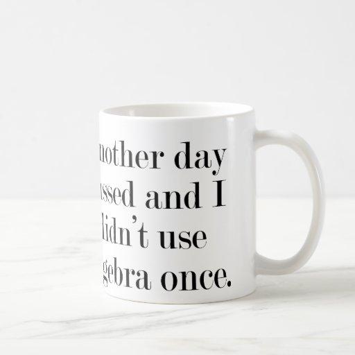 Otro día pasajero y yo no utilizamos álgebra una v tazas de café