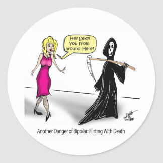 Otro peligro de bipolar: El ligar con muerte Pegatina Redonda