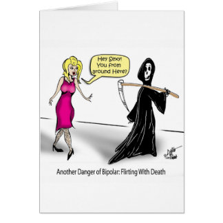 Otro peligro de bipolar: El ligar con muerte Tarjeta De Felicitación