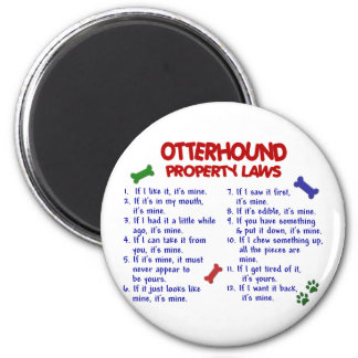 OTTERHOUND Property Laws 2 Refrigerator Magnet