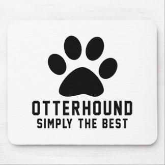 Otterhound Simply the best Mousepads