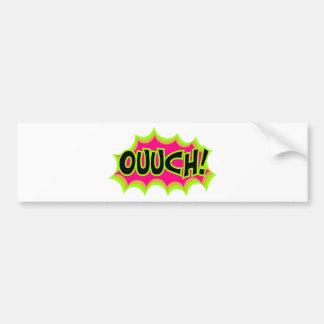 Ouch! Bumper Sticker