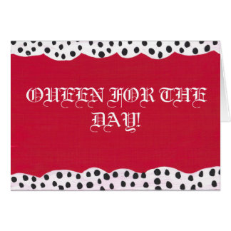OUEEN FOR THE DAY! Notecards Card