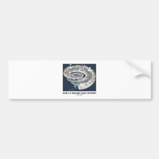 Our 4.5 Billion Year History (Geological Timeline) Car Bumper Sticker