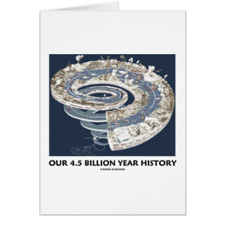 Our 4.5 Billion Year History (Geological Timeline) Greeting Cards
