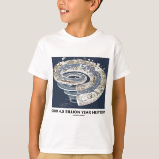 Our 4.5 Billion Year History (Geological Timeline) T-Shirt
