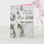 """Our 50th Anniversary My Wife With Love Hummingbird Card<br><div class=""""desc"""">Celebrate your 50th anniversary with a lovely hummingbird watercolor card for your wife. The sweet bird and garden flowers were designed with soft colors of green,  cream and pink. The stylish and fashionable card is full ol love,  joy and happy wishes.</div>"""