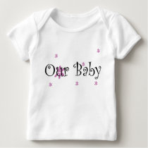 our baby baby T-Shirt