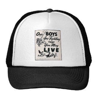 Our Boys Are Fighting That You May Live Trucker Hat
