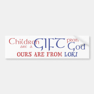 Our children are from Loki Car Bumper Sticker