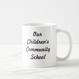 Our Children's Community School Coffee Cup