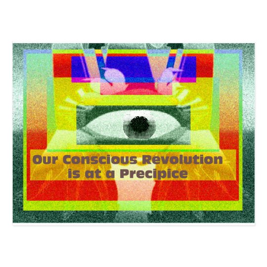 Our conscious revolution is at a precipice postcard