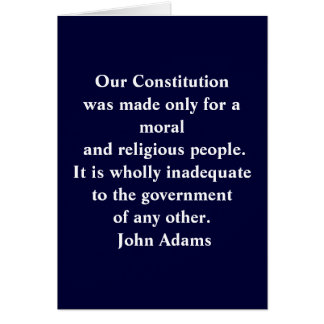"""Our Constitution was made only for a moral and re Card"