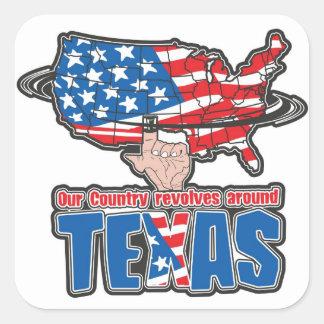 Our Country revolves around Texas Square Sticker