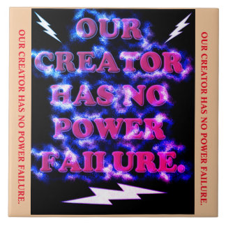 Our Creator Has No Power Failure. Tile