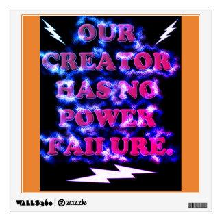 Our Creator Has No Power Failure. Wall Sticker