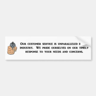 our-customer-service-is-unparalleled bumper sticker