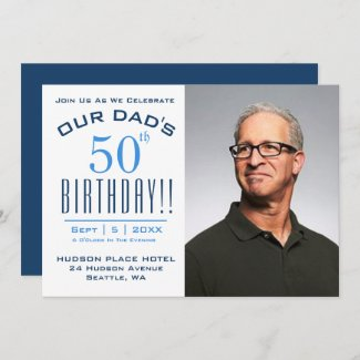 OUR DAD'S 50th Birthday - Photo Party Invitation