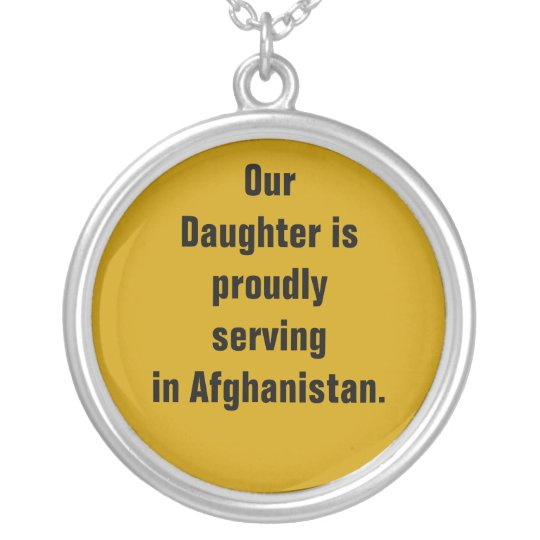 Our Daughter is proudly serving in Afghanistan. Silver Plated Necklace