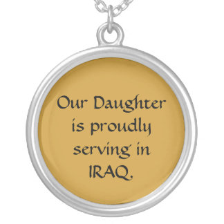 Our Daughter is proudly serving in IRAQ. Silver Plated Necklace