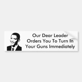 Our Dear Leader Orders You Car Bumper Sticker