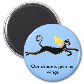Our dreams give us wings 2 inch round magnet