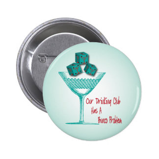 Our Drinking Club Has A Bunco Problem 2 Inch Round Button