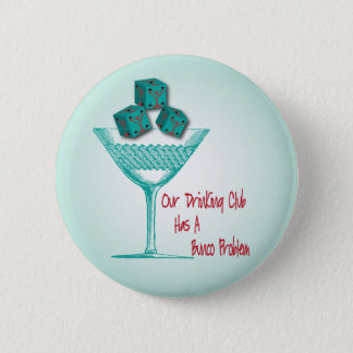 Our Drinking Club Has A Bunco Problem Button
