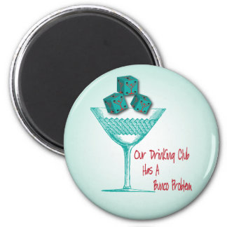 Our Drinking Club Has A Bunco Problem 2 Inch Round Magnet