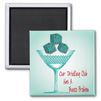 Our Drinking Club Has A Bunco Problem 2 Inch Square Magnet