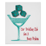 Our Drinking Club Has A Bunco Problem Poster