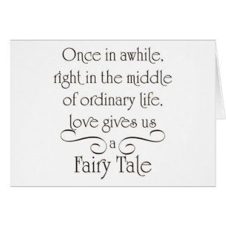 OUR FAIRY TALE LIFE IS JUST BEGINNING CARD