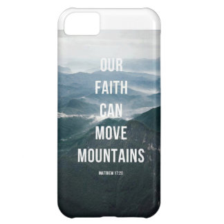 Our Faith Can Move Mountains. iPhone 5C Cases