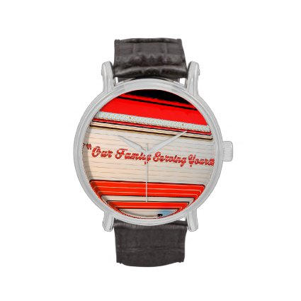 our family serving yours on firetruck door. wristwatches