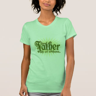 Our Father-1 Shirt