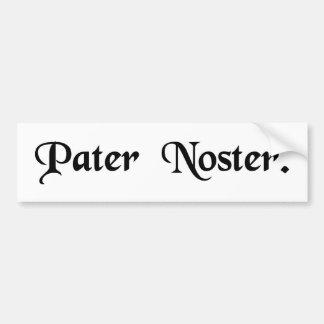 Our Father. Bumper Sticker