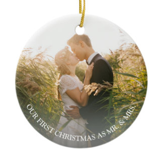 Our first Christmas as Mr. & Mrs. wedding photo Ceramic Ornament