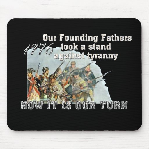 Our Founding Fathers against tyranny Mouse Pad