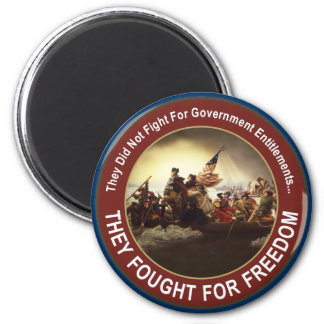 Our founding fathers fought for FREEDOM 2 Inch Round Magnet