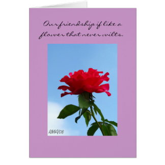 Our friendship if like a flower that never wilts card