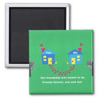 Our friendship was meant to be... magnet