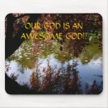 OUR GOD IS AN AWESOME GOD!!... Religious mousepads