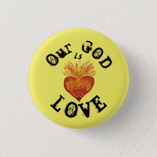 Our God is Love Button