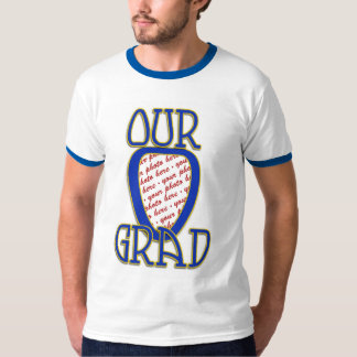 OUR GRAD  Blue & Gold School Colors Frame T-Shirt