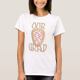 OUR GRAD - Gold Graduation Photo Frame T-Shirt