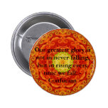 Our greatest glory is not in never falling, but... button
