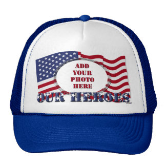 Our Heroes - Add Your Photo` Trucker Hat