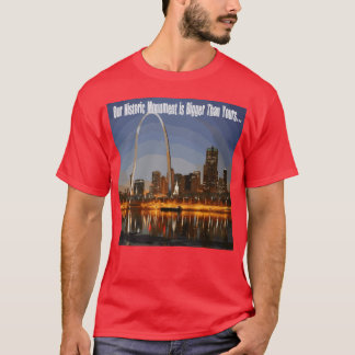 Our Historic Monument is Bigger Than Yours... T-Shirt