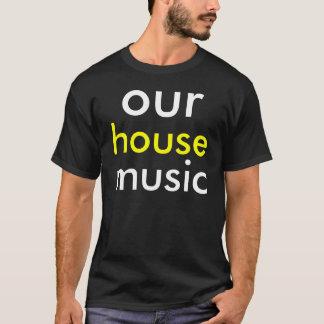 Our House Music Tee shirt