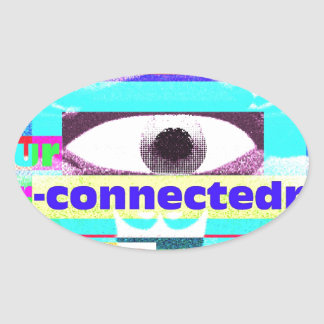 Our intrinsic inter-connectedness Oneness Oval Sticker